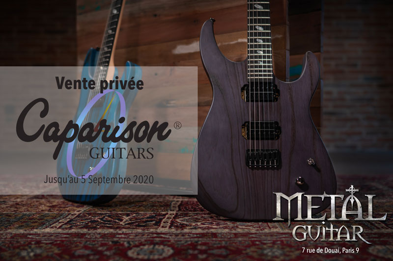 Ventes privées Caparison @ Metal Guitar